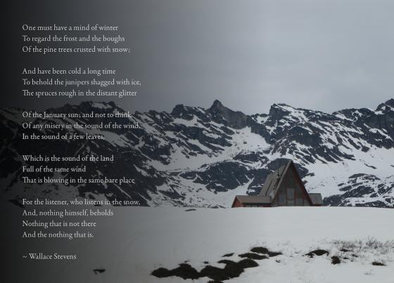 The Snow Man ~ Wallace Stevens (Hatcher Pass, Alaska)